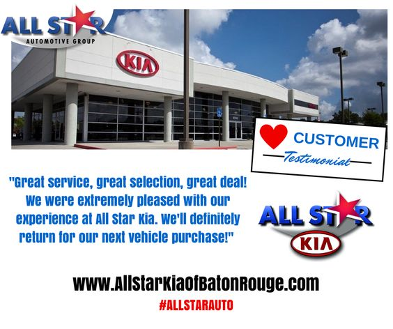#AllStarTreatment Only At All Star Kia Baton Rouge  Www.allstarkiaofbatonrouge.com | Testimonials | Pinterest.