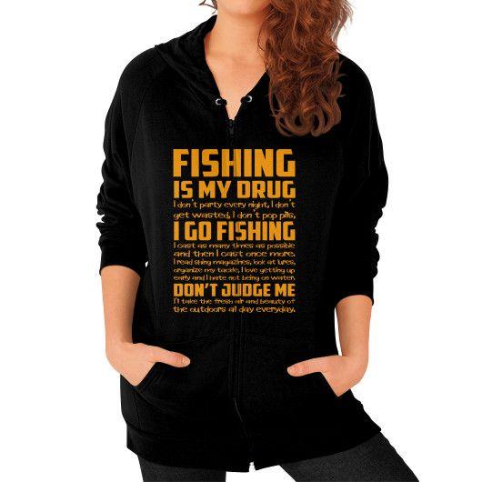 Fishing is my drug Zip Hoodie (on woman)