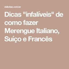 """Dicas """"infalíveis"""" de como fazer Merengue Italiano, Suíço e Francês"""