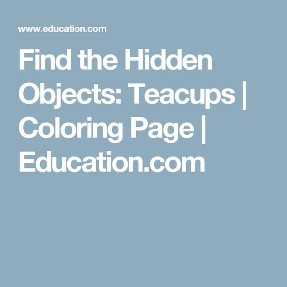 Find the Hidden Objects: Teacups | Coloring Page | Education.com