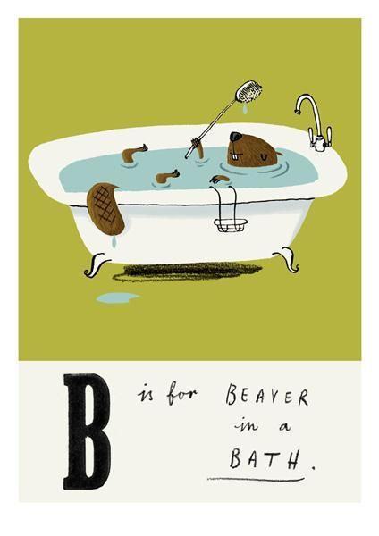 """B is for beaver in a bath"" by Nicola Slater.:"