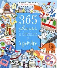 365 choses à dessiner et à peindre: