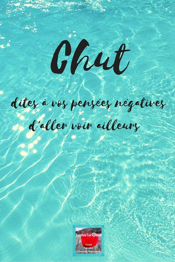 """#citation ...""""Chut....Dites à vos pensées négatives d'aller voir ailleurs"""" ;-) @sophieturpaud"""