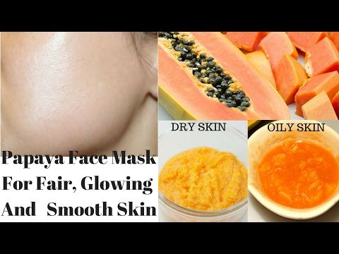 Face Mask For Fair Glowing And Soft Skin For Dry And Oily Skin Diy Papaya Face Mask Youtube Papaya Face Mask Mask For Dry Skin Skin So Soft