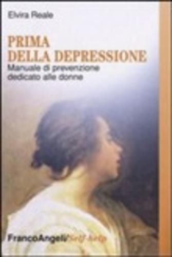 Prima della depressione elvira reale  ad Euro 24.50 in #Franco angeli #Media libri scienze umane psicologia