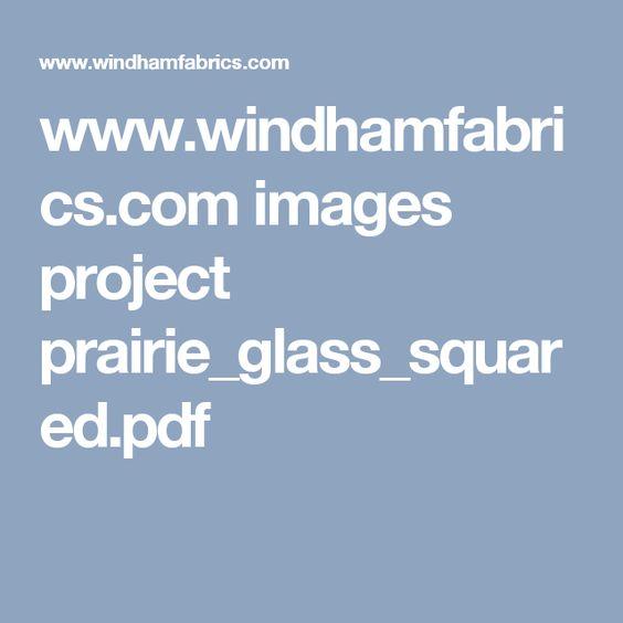 www.windhamfabrics.com images project prairie_glass_squared.pdf