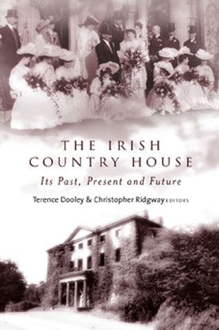 irish country house/images   Four Courts Press : The Irish Country House