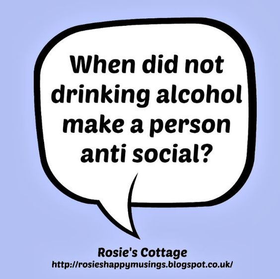 Rosie's Cottage: Why Is It Socially Unacceptable To Be A Non Alcoho...