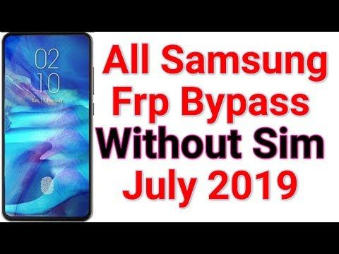All Samsung New Update July 2019 Frp 9 0 Bypass Without Sim Method