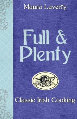 Full & Plenty: Classic Irish Cooking