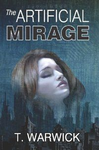 (FREE on 5/31) The Artificial Mirage by T. Warwick - http://eBooksHabit.com