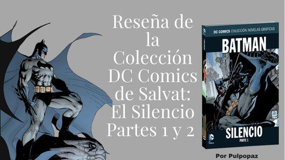 #BookTube DC Comics de Salvat y El Silencio de Batman. #BatmanDay