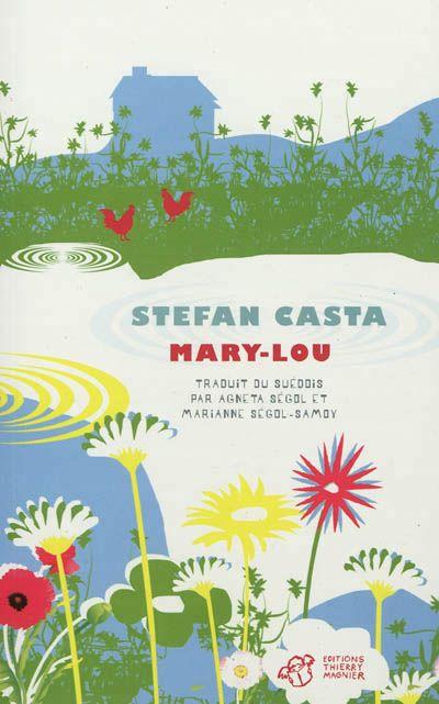 Mary-Lou, de Stefan Casta. Thierry Magnier, 2012. Grand format.