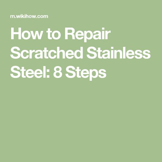 Repair Scratched Stainless Steel Steel And Stainless Steel