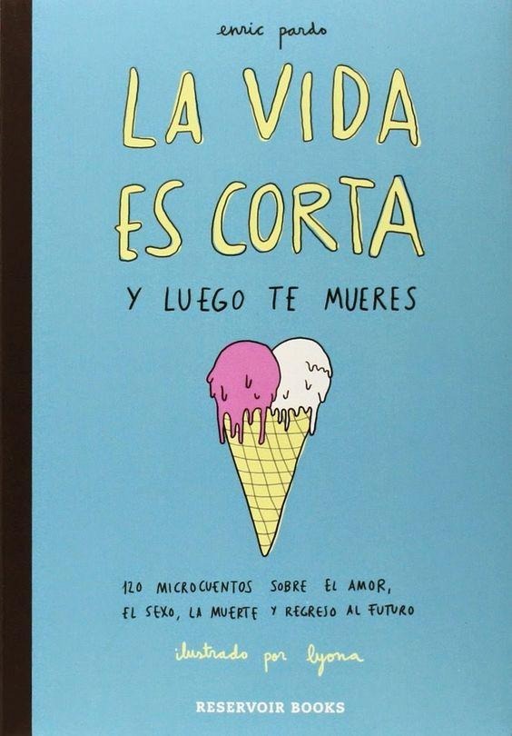 """Cover Set, tu otra alternativa: Reseña de """"La vida es corta y luego te mueres"""" de Enric Pardo e ilustrado por Lyona"""