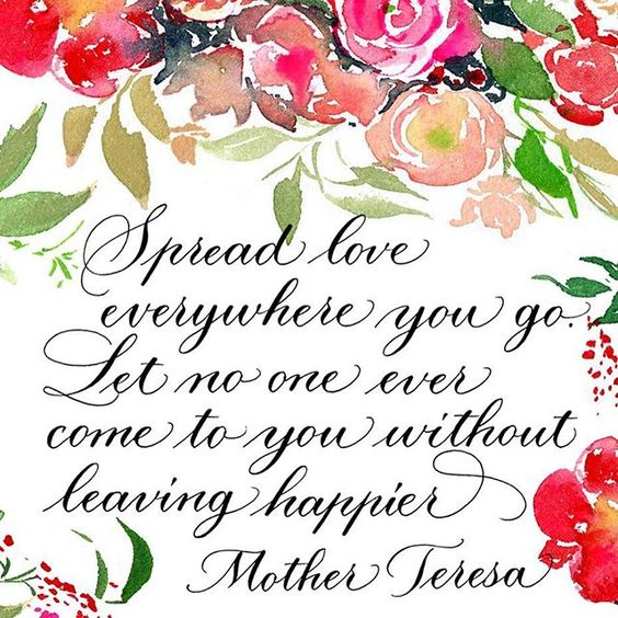"""I love this quote....""""Spread love everywhere you go. Let no one ever come to you without leaving happier"""" -Mother Teresa (gorgeous watercolor blooms by @momental and pointed pen calligraphy by me for #painterlyprose) #mmink #calligraphy"""