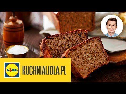 Chleb Zytni Na Zakwasie Karol Okrasa Kuchnia Lidla Youtube Food Bread Banana Bread