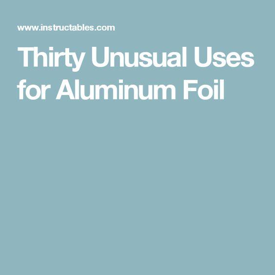 thirty unusual uses aluminum foil