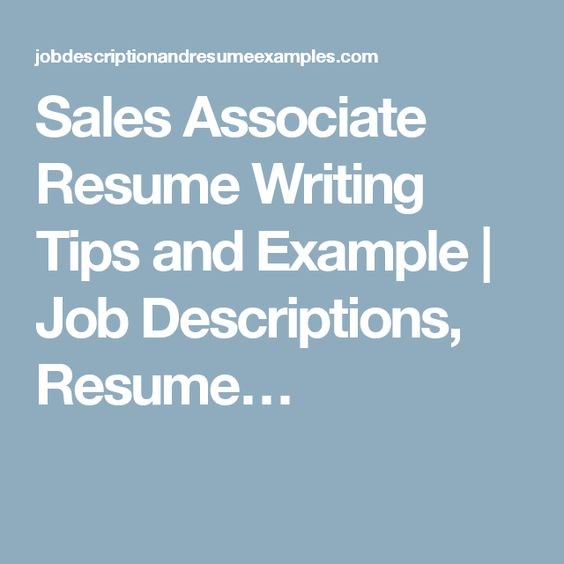 Sales Associate Resume Writing Tips And Example | Job Descriptions
