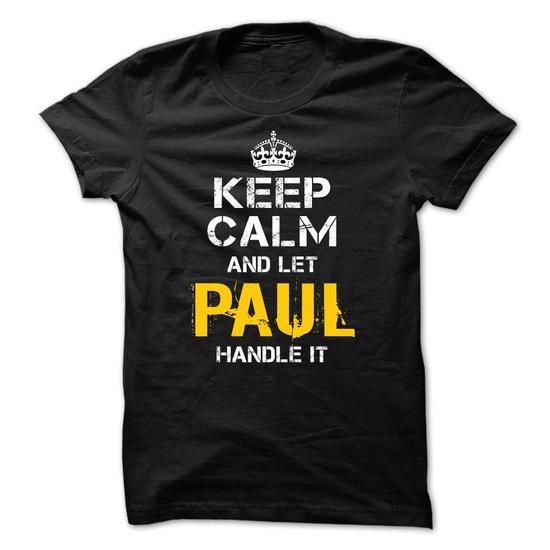 Keep Calm Let PAUL Handle It - #polo t shirts #zip up hoodies. BUY NOW  => https://www.sunfrog.com/Funny/Keep-Calm-Let-PAUL-Handle-It.html?id=60505