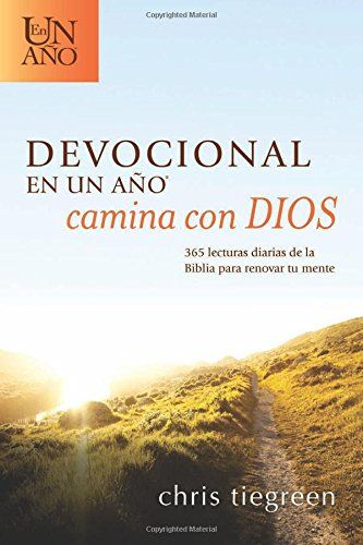 Devocional en un año - Camina con Dios: 365 Daily Bible Readings to Transform Your Mind (Spanish Edition) by Chris Tiegreen http://www.amazon.com/dp/1414396740/ref=cm_sw_r_pi_dp_zuRnvb05PB8DW