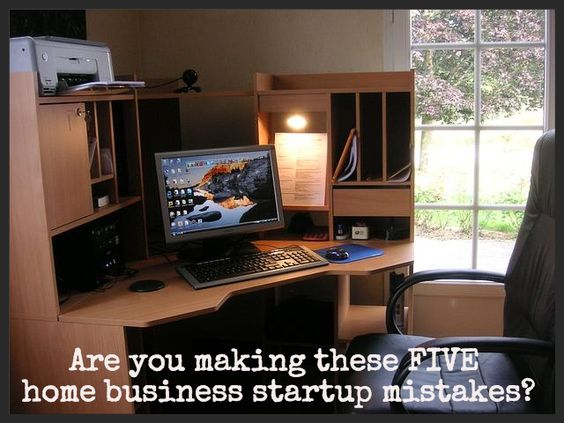Avoid These Five Home Business Startup Mistakes