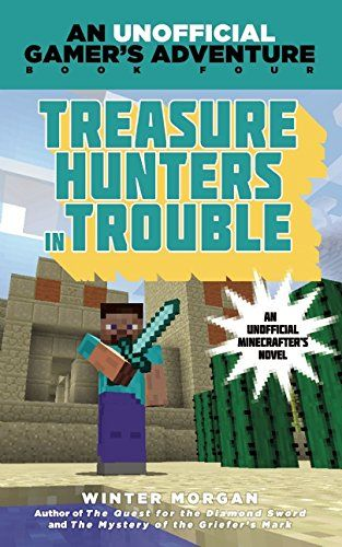 Treasure Hunters in Trouble: An Unofficial Gamer's Adventure, Book Four by Winter Morgan http://www.amazon.com/dp/1634500903/ref=cm_sw_r_pi_dp_LCCRub17V8HF2