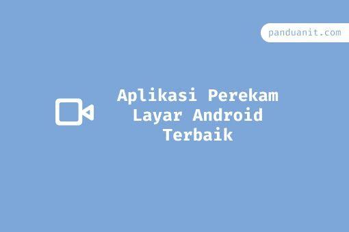 5 Aplikasi Perekam Layar Android Terbaik No Root No Watermark Di 2020 Aplikasi Android Berlayar