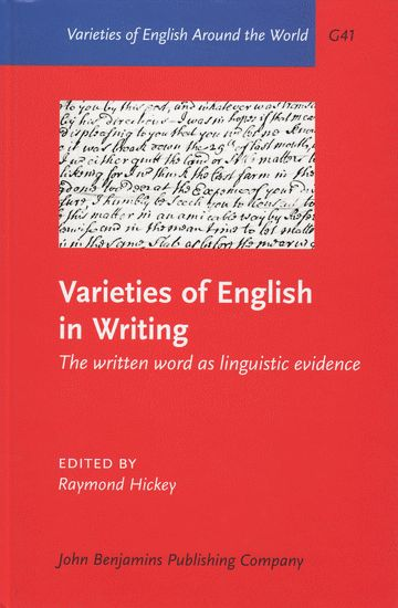 Varieties of English in writing : the written word as linguistic evidence / edited by Raymond Hickey - Amsterdam ; Philadelphia : John Benjamins, cop. 2010