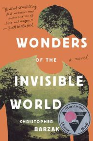 Wonders of the Invisible World by Christopher Barzak | 9780385392792 | Hardcover | Barnes & Noble