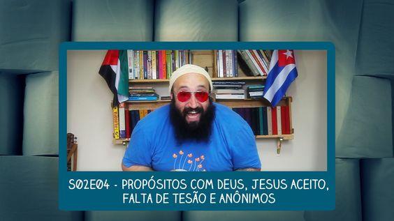 Propósitos com Deus, Jesus aceito, Falta de Tesão e Anônimos - #VLOG Na ...