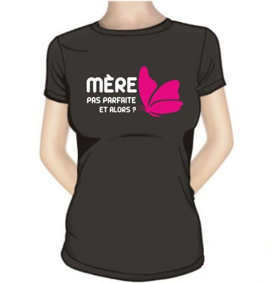 Tee shirt : Mère pas parfaite et alors ? (papillon) - SiMedio