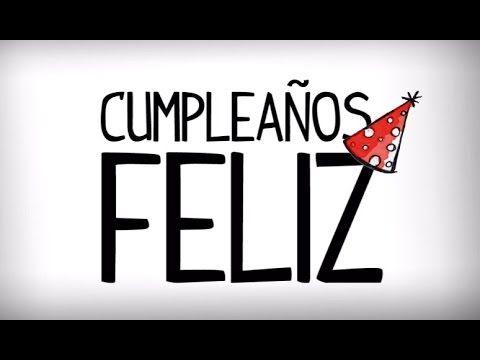 Cancion cumpleaños feliz en español - YouTube