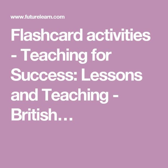 Flashcard activities - Teaching for Success: Lessons and Teaching - British…
