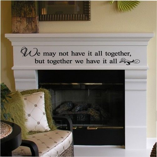 We May Not Have It All Together But Together We by VinylLettering, $12.99