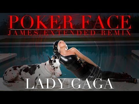 Lady Gaga Poker Face James Extended Remix Youtube Lady Gaga Poker Face Face