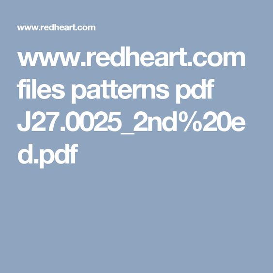 www.redheart.com files patterns pdf J27.0025_2nd%20ed.pdf