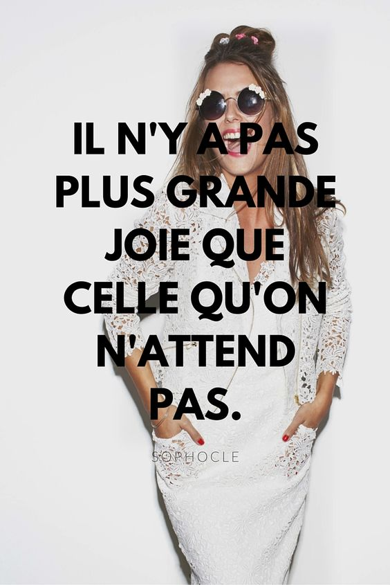 """Il n'y a pas plus grande joie que celle qu'on n'attend pas"", citation bonheur de Sophocle"