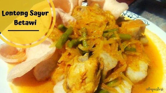 Resep Lontong Sayur Betawi Mantul Fajitas Resep Ayam Resep Makanan
