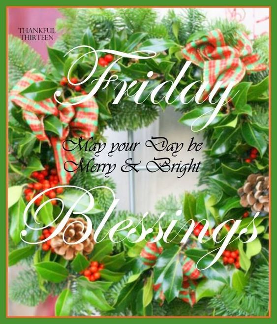 Friday Christmas Quotes: Christmas Friday Blessings Friday Happy Friday Tgif Good