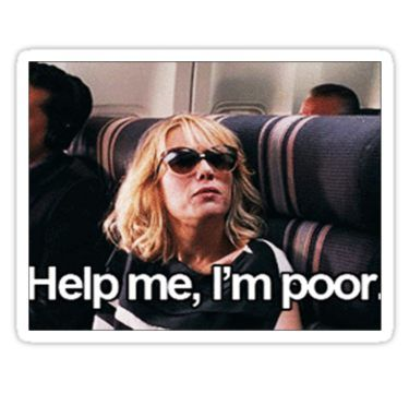 Help Me I M Poor Sticker By Suzieblue7 What Is Like Movie Quotes Just For Laughs