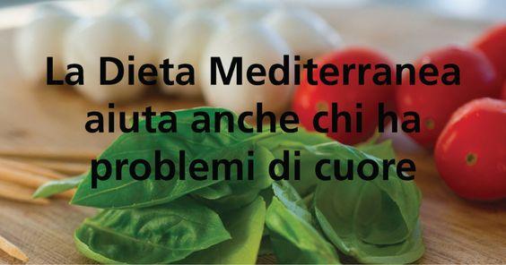 La Dieta Mediterranea aiuta anche chi ha problemi di cuore. http://olioloconte.it/la-dieta-mediterranea-cuore/