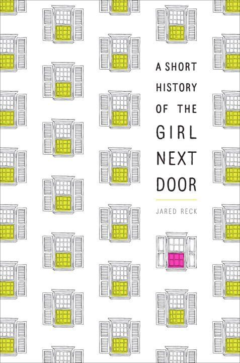 Image result for a short history of the girl next door jared reck