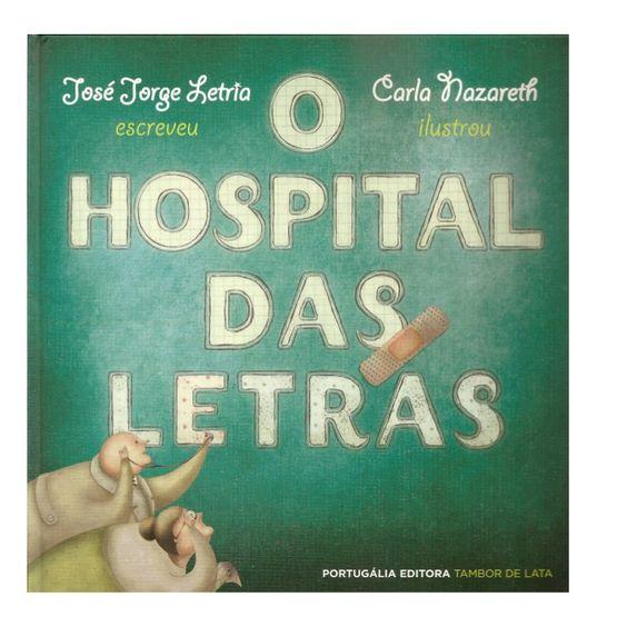O Hospital Das Letras Com Imagens Livros De Historias Livros