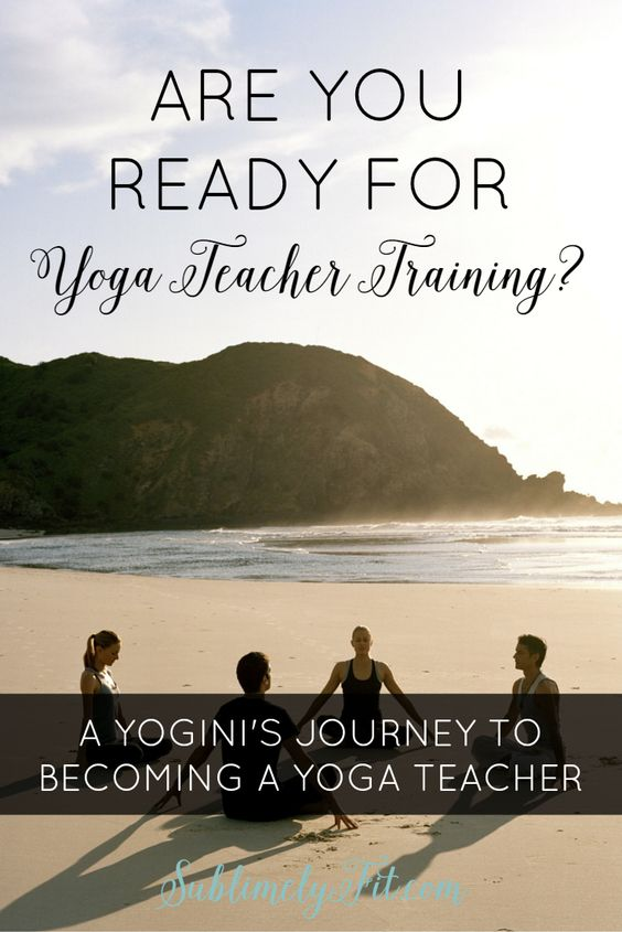 Are you ready for yoga teacher training? Read about one yogini's journey to becoming a yoga teacher, plus tips to help you decide if you're ready to head to yoga teacher training.
