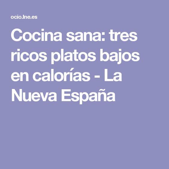 Cocina sana: tres ricos platos bajos en calorías - La Nueva España