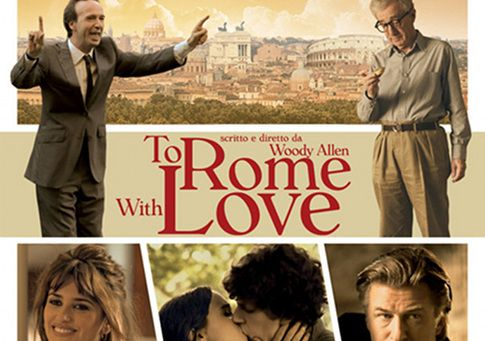 To Rome With Love directed and written by Woody Allen