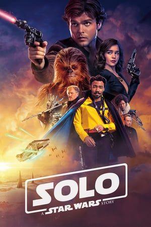 Watch Solo A Star Wars Story 2018 Full Movie Online 123movies Hd Filme Filme Sehen Ganze Filme