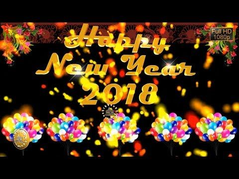 Happy New Year 2018 Wishes Whatsapp Video New Year Greetings Animation Message Ecard Download Happy New Year 2018 Happy New Year Wishes Happy New Year Quotes