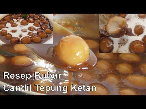 Resep Bubur Candil Tepung Ketan Youtube In 2020 Food Food And Drink Desserts